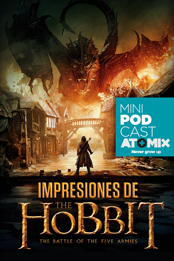 atomix_minipodcast_impresiones_hobbit_battle_five_armies_batalla_cinco_ejercitos_pelicula_previo