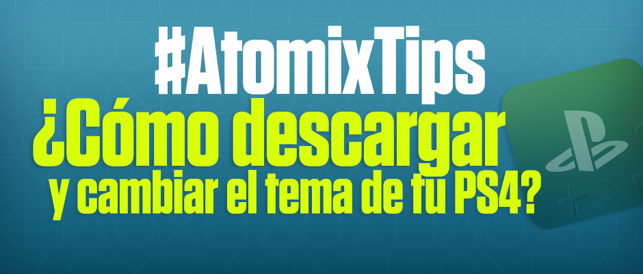 atomix_tips_descargar_cambiar_tema_ps4