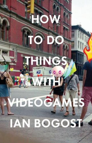 how-to-do-things-with-videogames