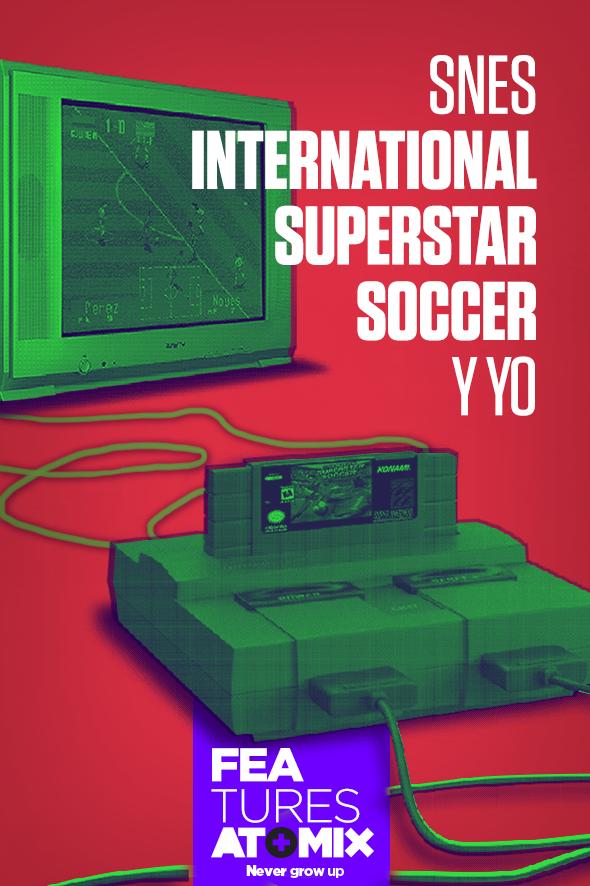 atomix-features-snes-internatioinal-superstar-soccer-y-yo