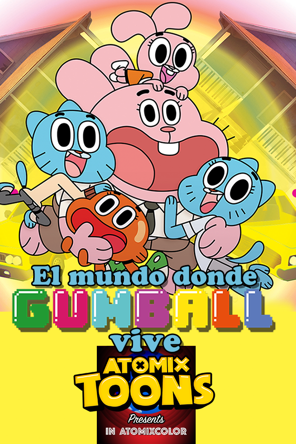 Atomix Toons: El mundo donde Gumball vive | Atomix