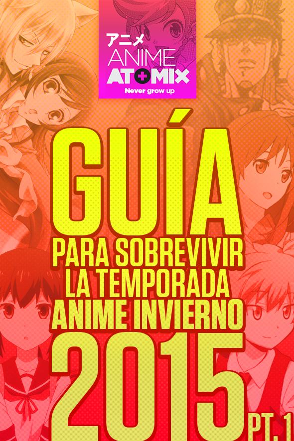atomix_anime_guia_sobrevivir_temporada_invierno2015_parte1 (1)