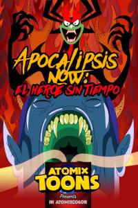 Atomix Toons Feature Apocalipsis now: el héroe sin tiempo