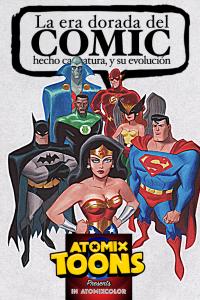 Atomix Toons: La era dorada del cómic hecho caricatura, y su evolución