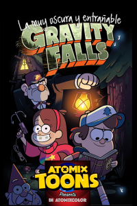 Atomix Toons Feature La entrañable y oscura Gravity Falls