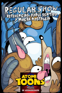 Atomix Toons Feature Regular Show: Referencias, doble sentido y mucha nostalgia