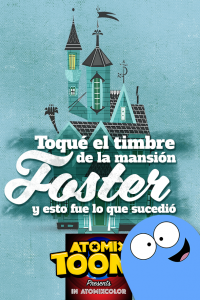 Atomix Toons Feature Mansión Foster