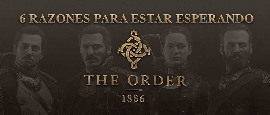 atomix_6razones_para_estar_esperando_the_order_1886_ready_at_dawn_ps4_playstation