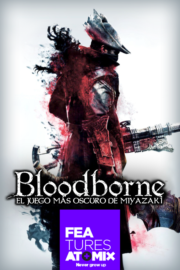 atomix_feature_bloodborne_el_juego_mas_oscuro_de_miyazaki_ps_playstation_sony_gotico_rpg_hack_and_slash