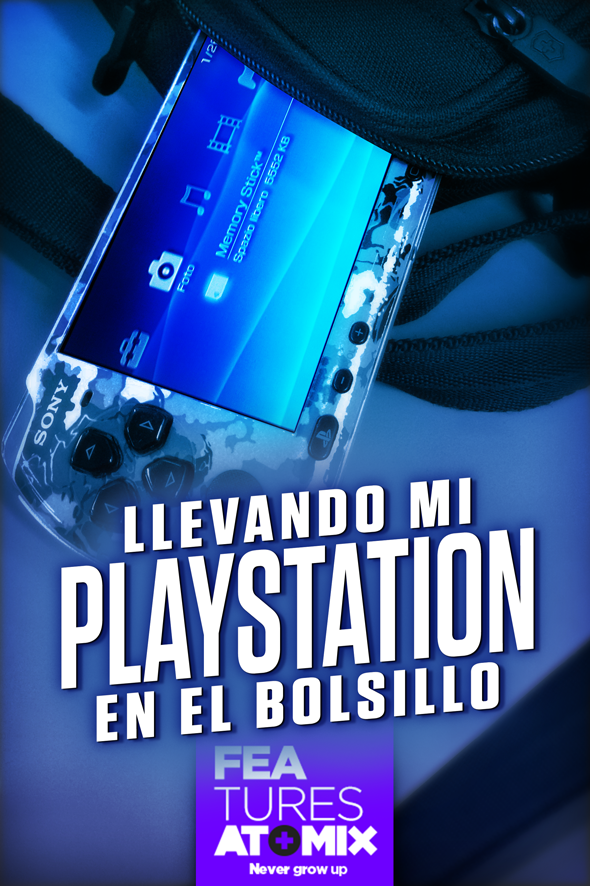 atomix_feature_llevando_mi_playstation_en_el_bolsillo_portatil_psp_portable_sony_10_anos