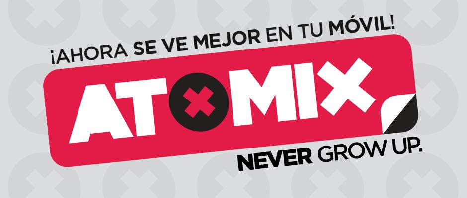atomix_post_ahora_se_ve_mejor_en_tu_movil_celular_never_grow_up_android_apple
