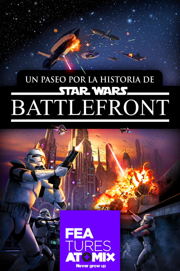 FEATURE: UN PASEO POR LA HISTORIA DE STAR WARS BATTLEFRONT