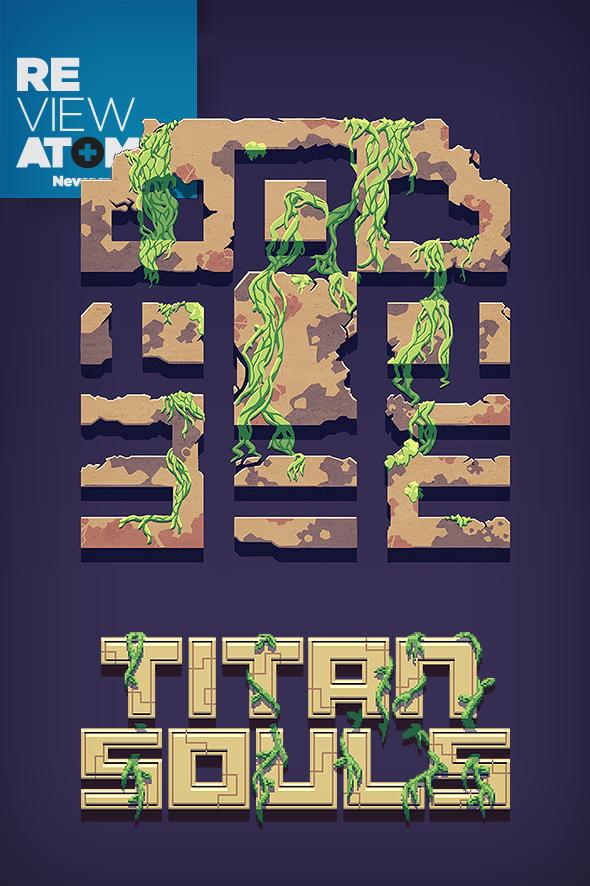atomix_review_titan_souls_juego_indie_acid_nerve_accion_aventura_devolver_digital_microsoft_xbox_playstation_sony