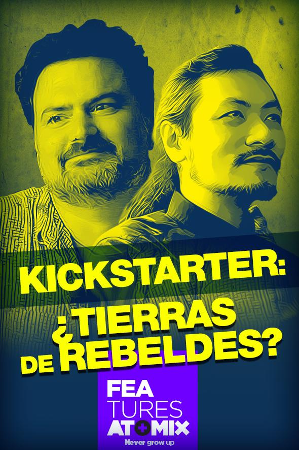 FEat_Atomix_Kickstarter_tierraderebeldes