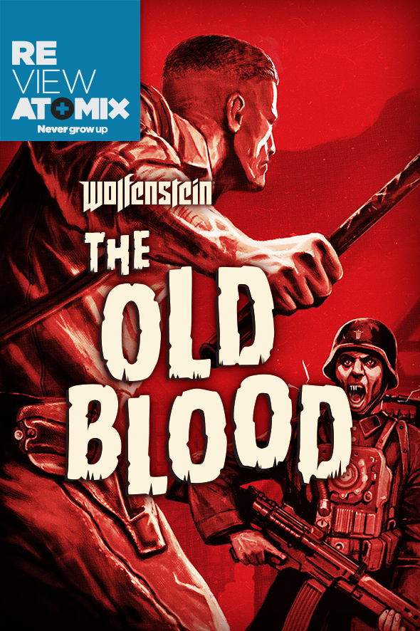 REVIEW: WOLFENSTEIN: THE OLD BLOOD