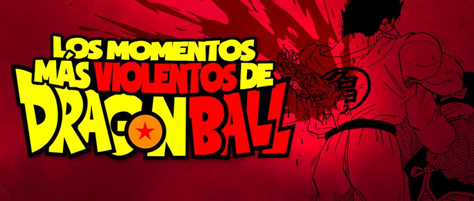 los-momentos-mas-violentos-de-dragon-ball