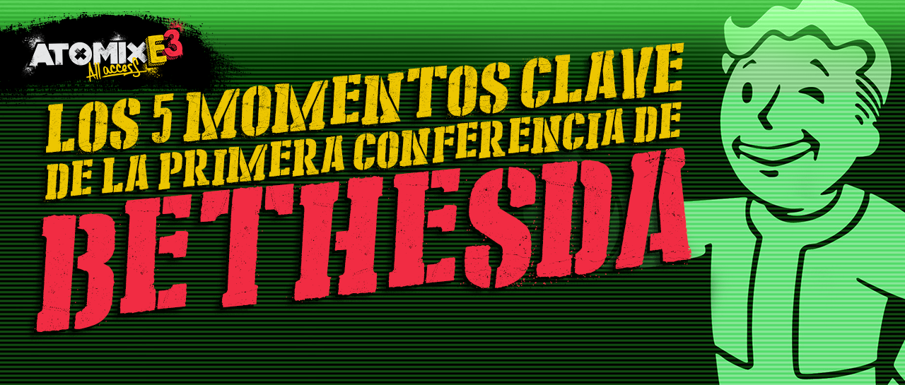 atomix_e3_all_access_5_momentos_clave_conferencia_bethesda_fallout_doom_dishonored_juegos
