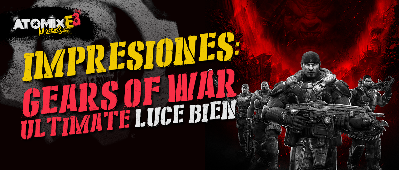 atomix_e3_all_access_gears_of_war_ultimate_luce_bien