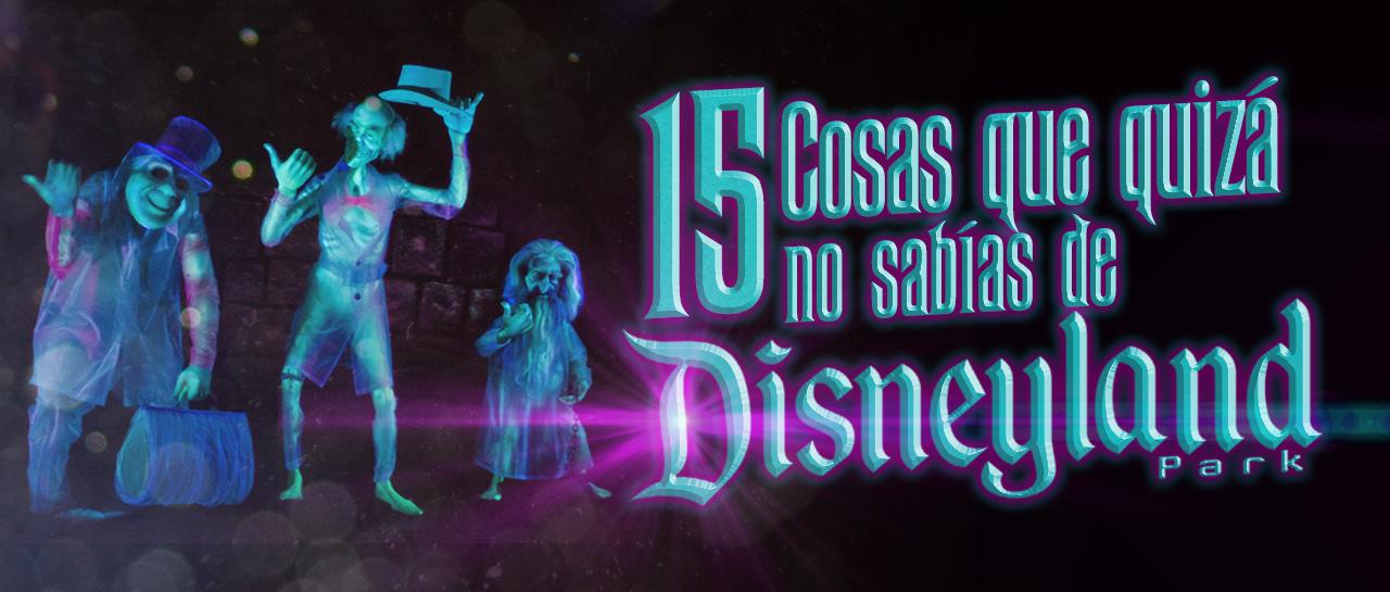15CosasQueQuizá_NoSabiasdeDisneyland