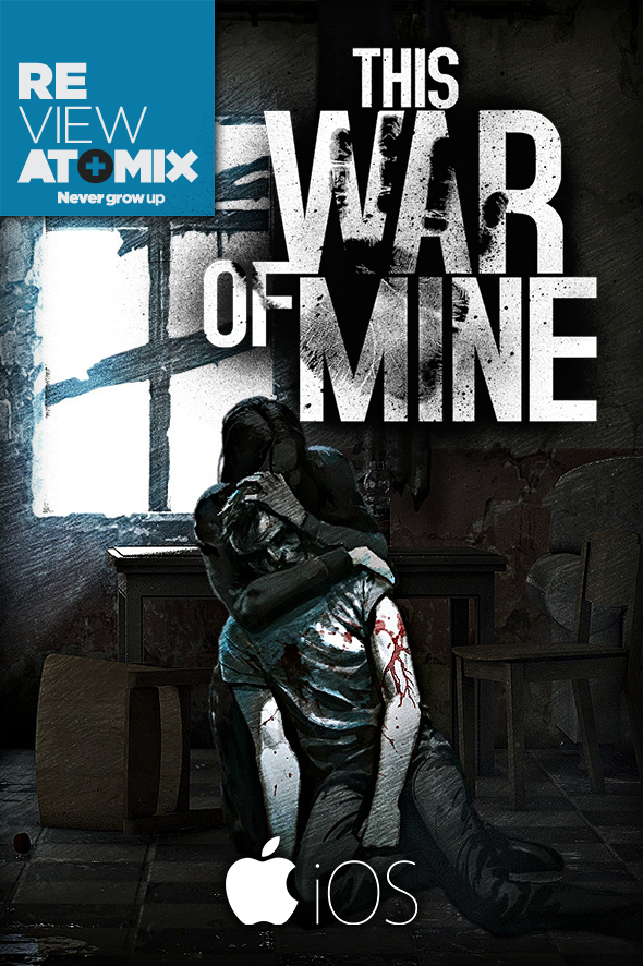 atomix_review_this_war_of_mine_ios