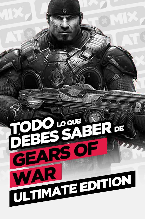 TODO LO QUE DEBES SABER DE GEARS OF WAR