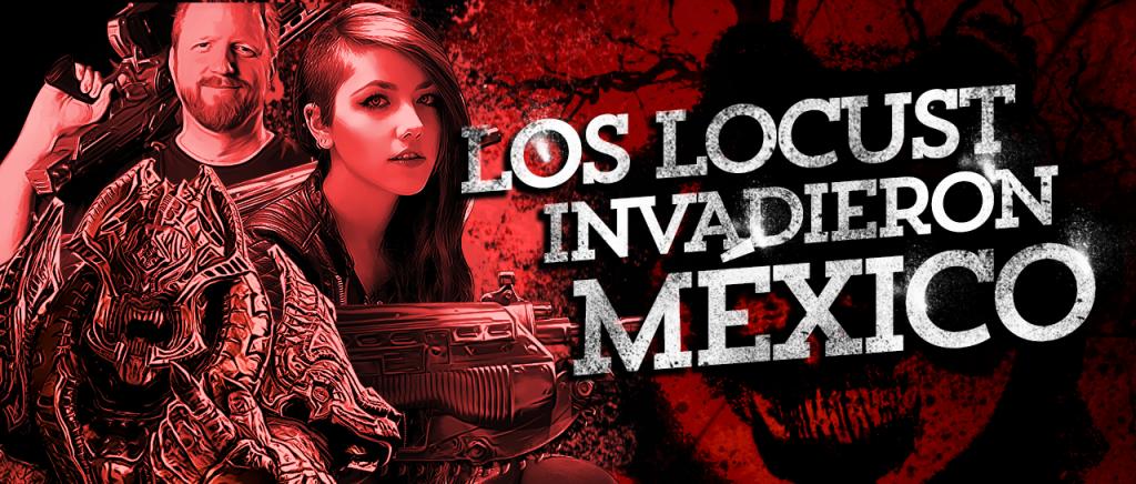 LosLocustInvadieronMexico_GearsOfWarMéxico