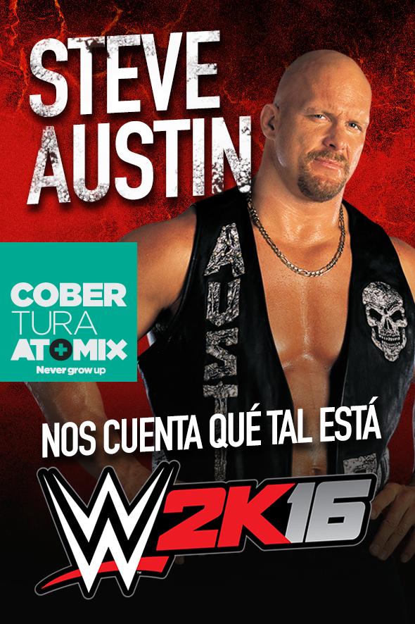 STEVE AUSTIN NOS CUENTA QUÉ TAL ESTÁ WWE 2K16