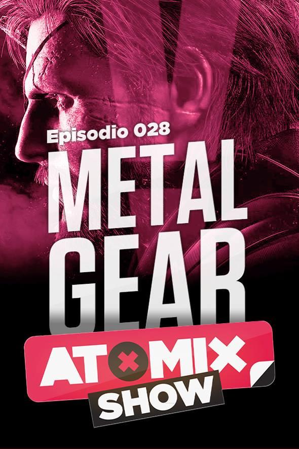 METAL GEAR – #ATOMIXSHOW 028