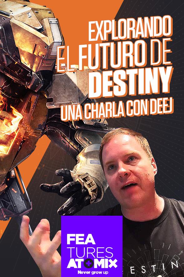Explorando el futuro de Destiny, una charla con Deej