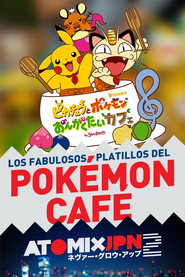 LOS FABULOSOS PLATILLOS DEL POKÉMON CAFÉ