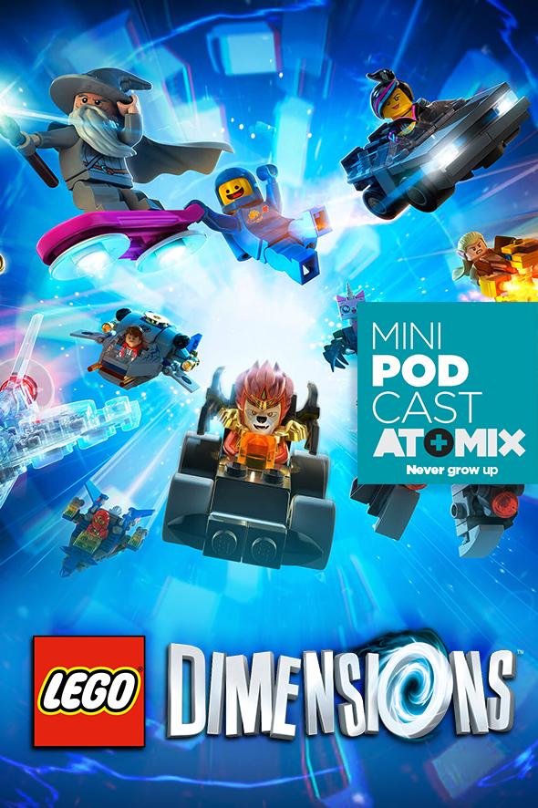 MINI PODCAST: LEGO DIMENSIONS