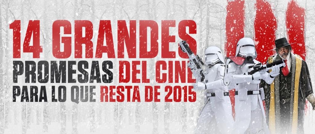14 grandes promesas del cine para lo que resta de 2015