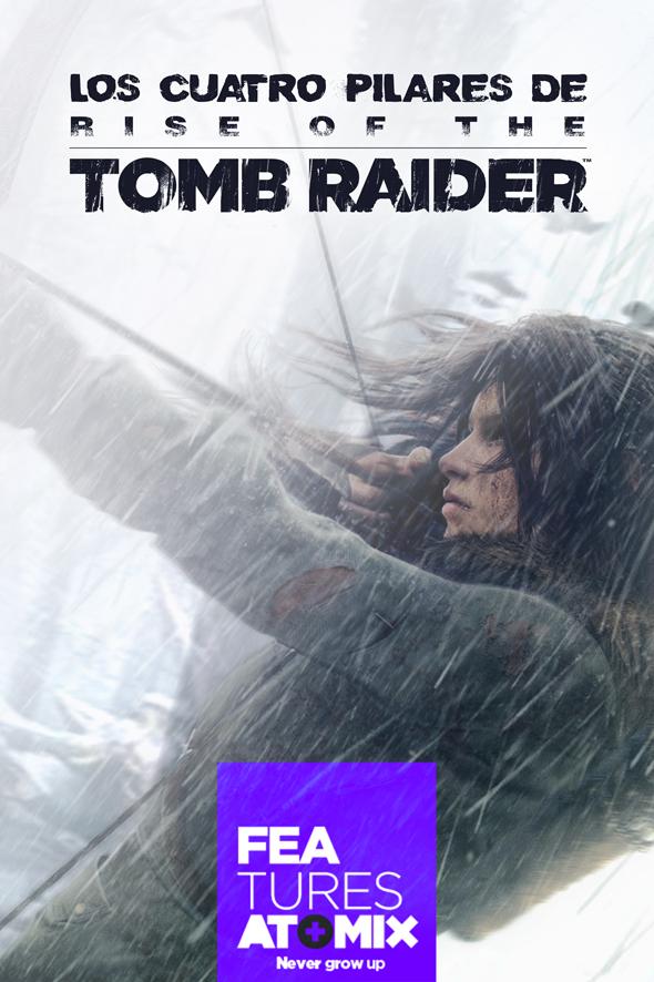 atomix_feature_cuatro_pilares_rise_tomb_raider 2
