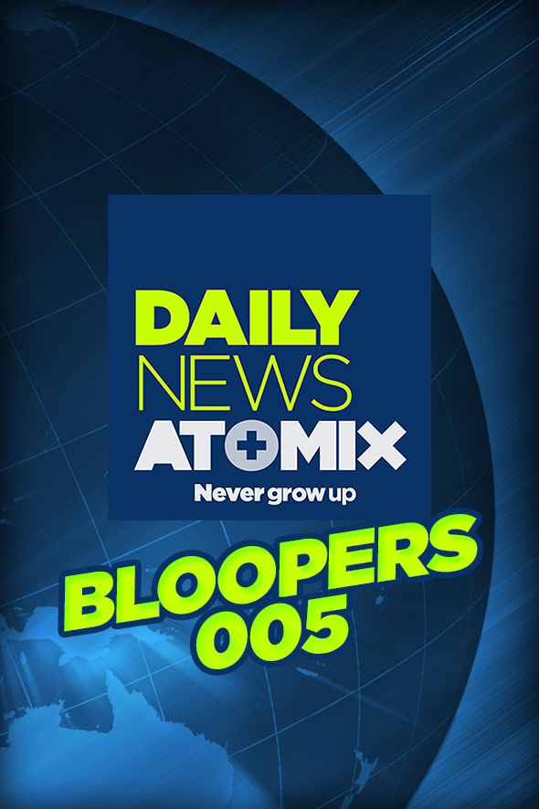 #AtomixDailyNews – Bloopers 005
