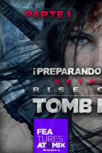 Detrás de Rise of The Tomb Raider (Parte I)
