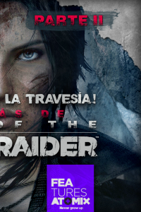 Detrás de Rise of The Tomb Raider (Parte II)