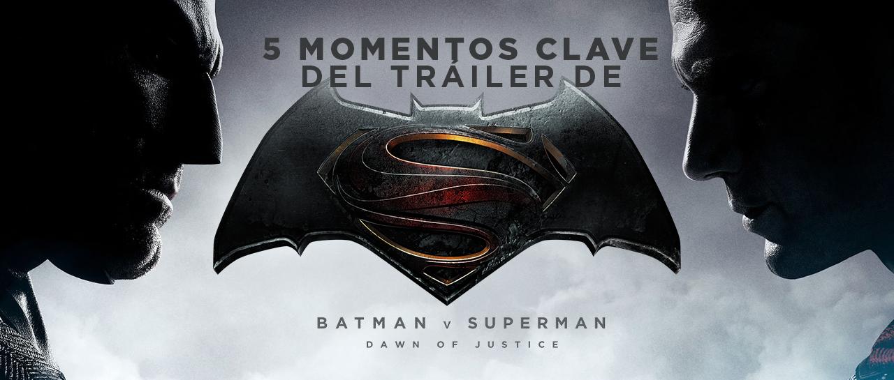 atomix_facebook_5_momentos_clave_trailer_batman_v_superman_dawn_of_justice