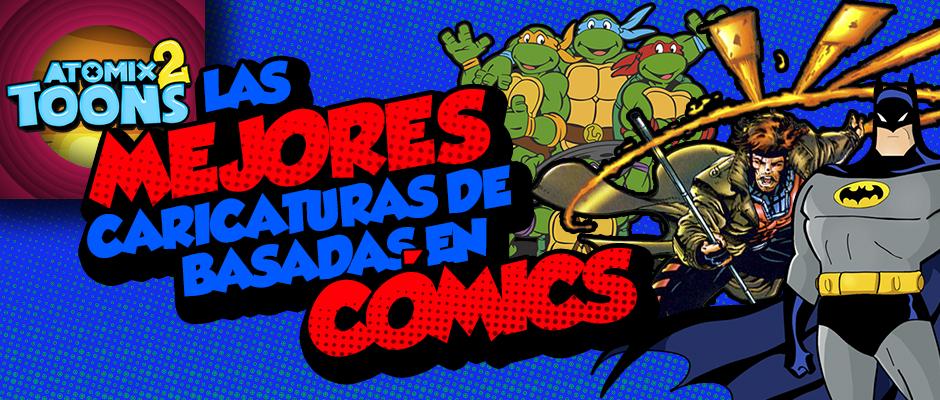 AtomixToons2_LasMejoresCaricaturasBasadasenComics