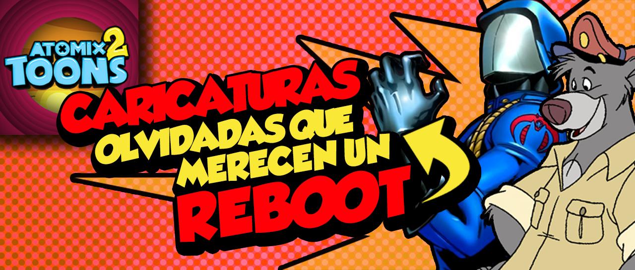 AtomixToons2_caricaturasQueMerecenreeboot