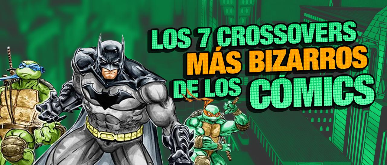 Los7CrossoversMásBizzarosDeLosComics