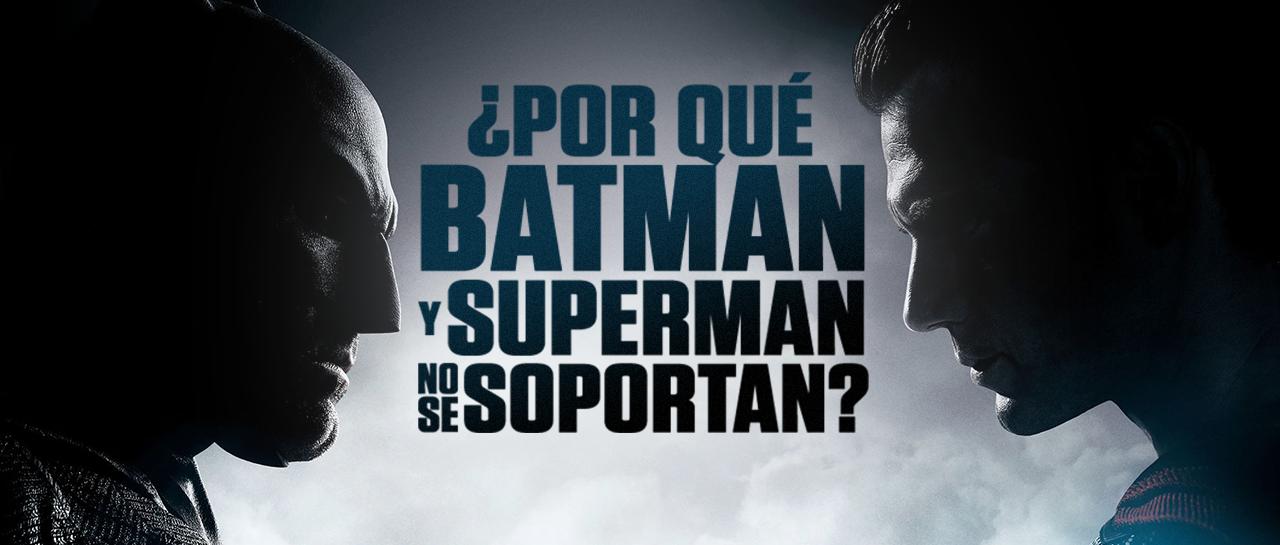 atomix_banner_por_que_batman_superman_no_se_soportan