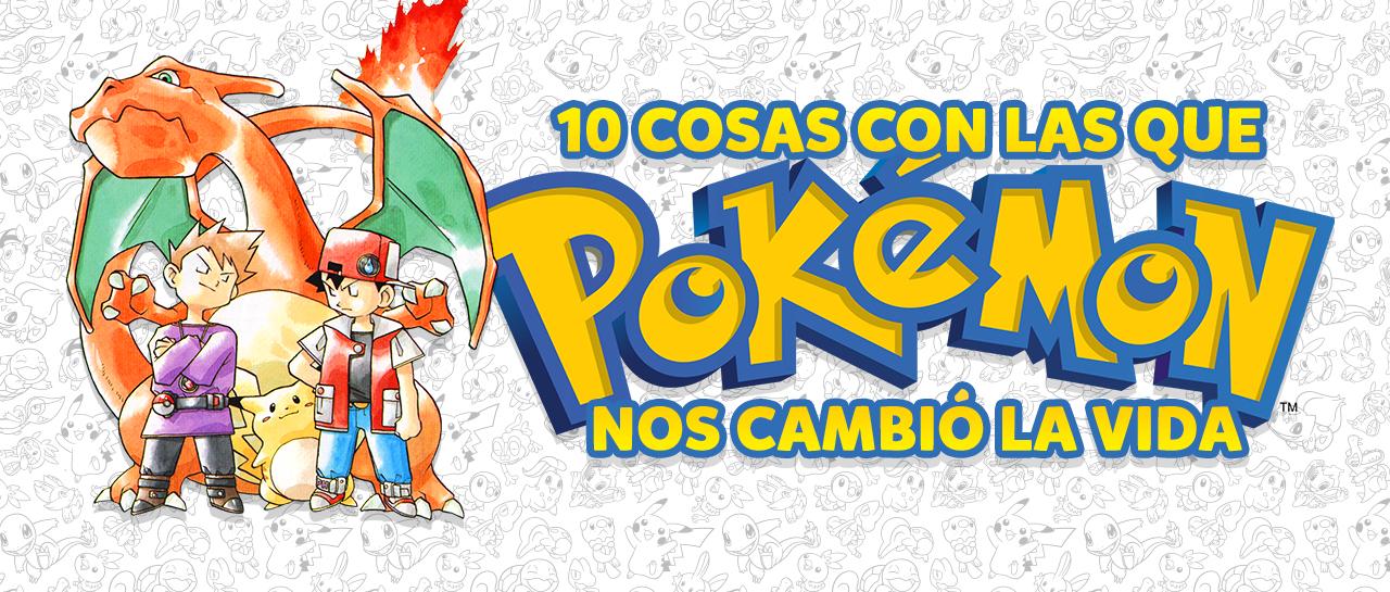 10-cosas-con-las-que-pokemon-nos-cambio-la-vida