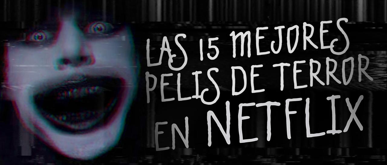 Las 15 Mejores Películas De Terror En Netflix Atomix