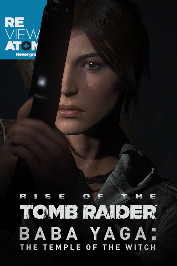 atomix_review_rise_tomb_raider_baba_yaga