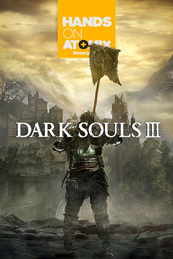 atomix_hands_on_dark_souls_3_previo