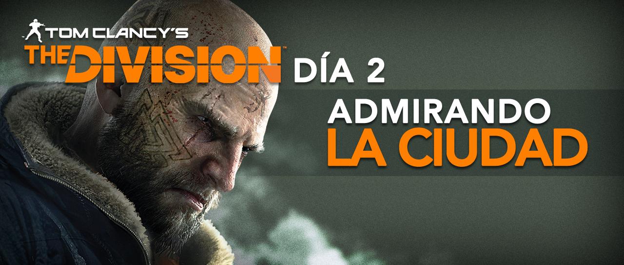 atomix_post_the_division_dia_2_admirando_la_ciudad