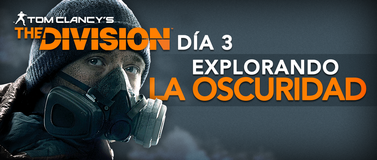 atomix_post_the_division_dia_3_explorando_la_oscuridad