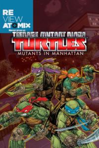 Review- TMNT: Mutants in Manhattan