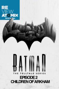 REVIEW – BATMAN: THE TELLTALE SERIES – EPISODE 2