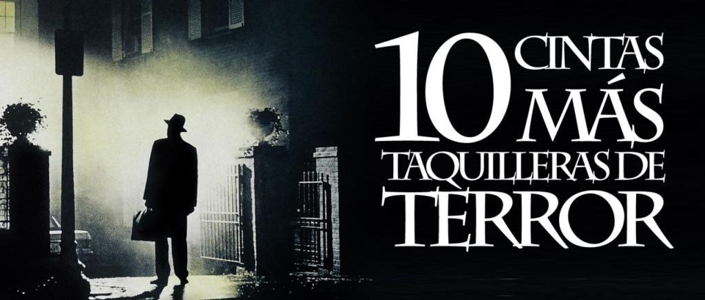 Las 10 cintas de terror más taquilleras de la historia